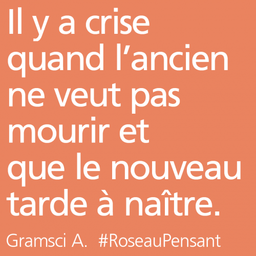 citation,citations,roseau pensant,gramsci