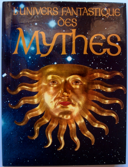 bibliographie,mythes,mythologies,l'univers fantastique des mythes,