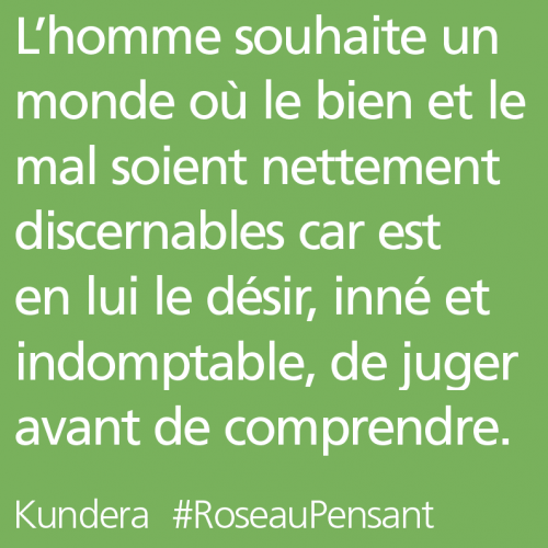 citation,citations,roseau pensant,kundera