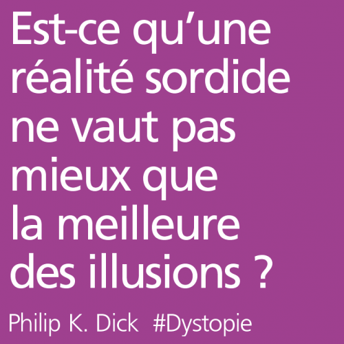 citation,dystopie,philip k. dick