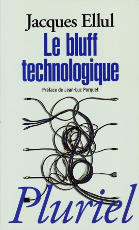 Le bluff technologique - Jacques Ellul